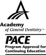 A ACADEMY OF GENERAL DENTISTRY PACE PROGRAM APPROVAL FOR CONTINUING EDUCATION