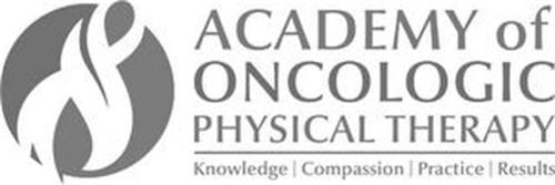 ACADEMY OF ONCOLOGIC PHYSICAL THERAPY|KNOWLEDGE|COMPASSION|PRACTICE|RESULTS