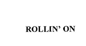 ROLLIN' ON