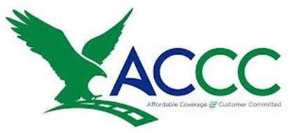 ACCC AFFORDABLE COVERAGE & CUSTOMER COMMITTED