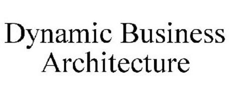 DYNAMIC BUSINESS ARCHITECTURE