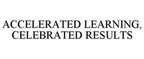 ACCELERATED LEARNING, CELEBRATED RESULTS