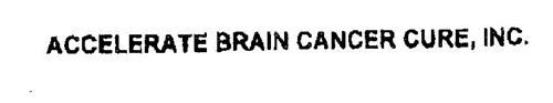 ACCELERATE BRAIN CANCER CURE, INC.