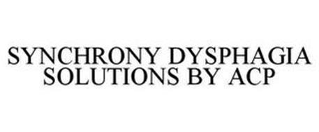 SYNCHRONY DYSPHAGIA SOLUTIONS BY ACP