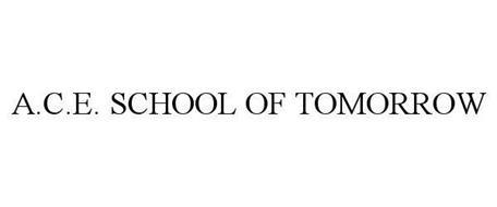 A.C.E. SCHOOL OF TOMORROW