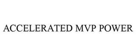 ACCELERATED MVP POWER