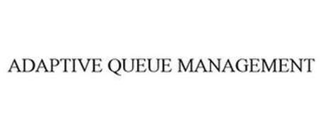 ADAPTIVE QUEUE MANAGEMENT
