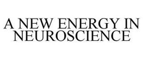 A NEW ENERGY IN NEUROSCIENCE