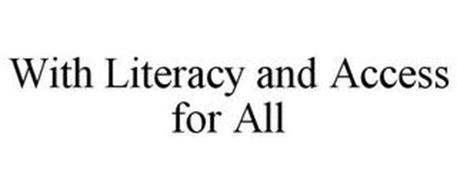 WITH LITERACY AND ACCESS FOR ALL