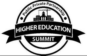 · PUBLIC-PRIVATE PARTNERSHIP · HIGHER EDUCATION SUMMIT