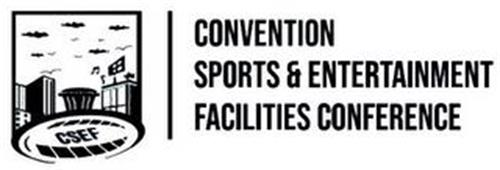 CONVENTION SPORTS & ENTERTAINMENT FACILITIES CONFERENCE CSEF