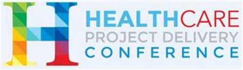 H HEALTHCARE PROJECT DELIVERY CONFERENCE