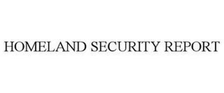 HOMELAND SECURITY REPORT