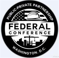 PUBLIC-PRIVATE PARTNERSHIP FEDERAL CONFERENCE WASHINGTON D.C.