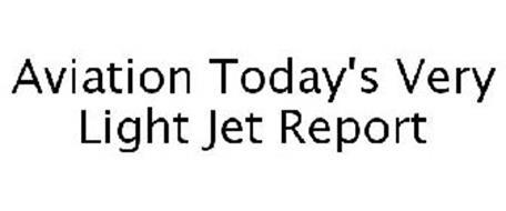 AVIATION TODAY'S VERY LIGHT JET REPORT