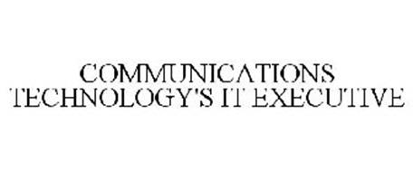 COMMUNICATIONS TECHNOLOGY'S IT EXECUTIVE