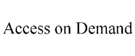 ACCESS ON DEMAND