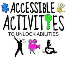 ACCESSIBLE ACTIVITIES TO UNLOCK ABILITIES