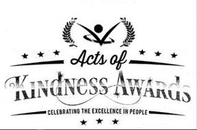 ACTS OF KINDNESS AWARDS CELEBRATING THE EXCELLENCE IN PEOPLE