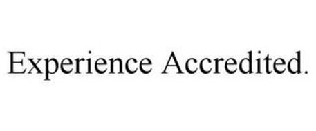 EXPERIENCE ACCREDITED.