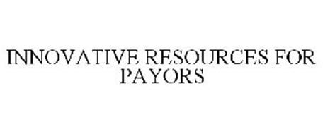 INNOVATIVE RESOURCES FOR PAYORS