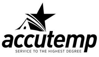 ACCUTEMP SERVICE TO THE HIGHEST DEGREE
