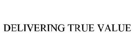 DELIVERING TRUE VALUE