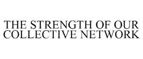 THE STRENGTH OF OUR COLLECTIVE NETWORK