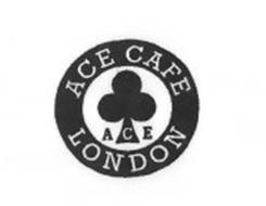 ACE CAFE LONDON ACE