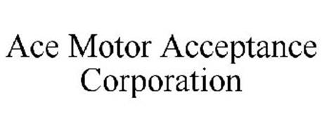 Ace Motor Acceptance Corporation Trademark Of Ace Motor