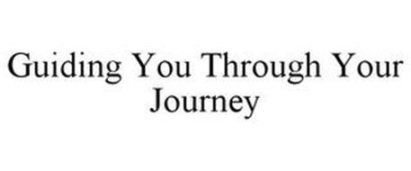 GUIDING YOU THROUGH YOUR JOURNEY
