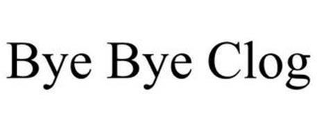 BYE BYE CLOG