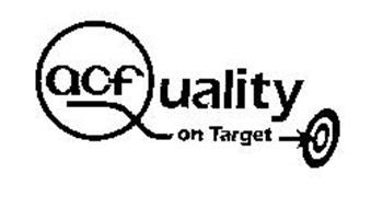 ACF QUALITY ON TARGET