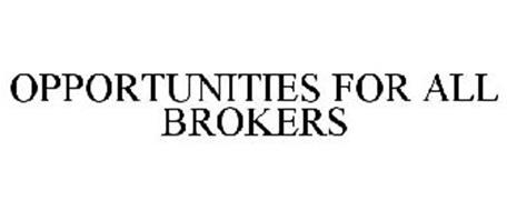 OPPORTUNITIES FOR ALL BROKERS