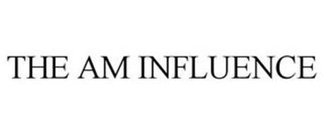THE AM INFLUENCE