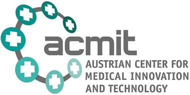 ACMIT AUSTRIAN CENTER FOR MEDICAL INNOVATION AND TECHNOLOGY
