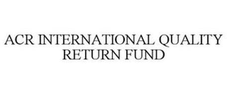 ACR INTERNATIONAL QUALITY RETURN FUND