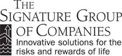 THE SIGNATURE GROUP OF COMPANIES INNOVATIVE SOLUTIONS FOR THE RISKS AND REWARDS OF LIFE
