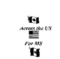 ACROSS THE US FOR MS
