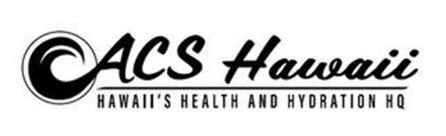 ACS HAWAII HAWAII'S HEALTH AND HYDRATION HQ