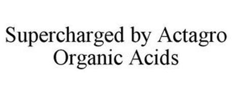 SUPERCHARGED BY ACTAGRO ORGANIC ACIDS