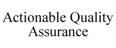 ACTIONABLE QUALITY ASSURANCE