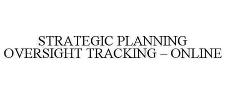 STRATEGIC PLANNING OVERSIGHT TRACKING - ONLINE