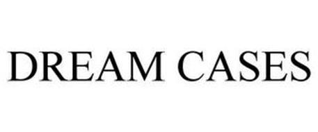 DREAM CASES