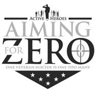 ACTIVE HEROES AIMING FOR ZERO ONE VETERAN SUICIDE IS ONE TOO MANY