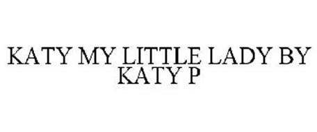 KATY MY LITTLE LADY BY KATY P