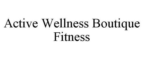 ACTIVE WELLNESS BOUTIQUE FITNESS