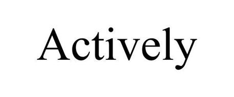 ACTIVELY