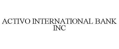 ACTIVO INTERNATIONAL BANK INC