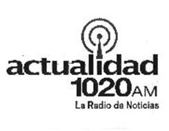 ACTUALIDAD 1020 AM LA RADIO DE NOTICIAS